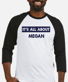 All about MEGAN Baseball Jersey
