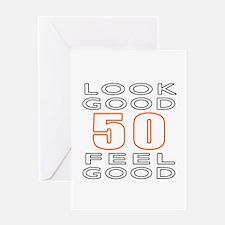 50 Feel Good Look Good Greeting Card