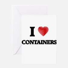 I Love CONTAINERS Greeting Cards