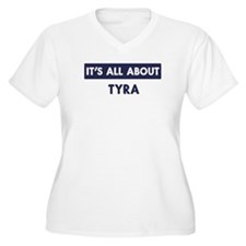 All about TYRA T-Shirt