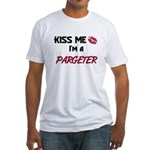 Kiss Me I'm a PARGETER Fitted T-Shirt