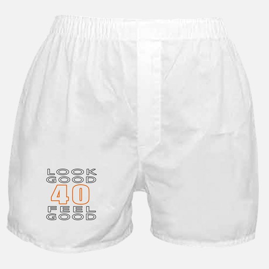 40 Feel Good Look Good Boxer Shorts