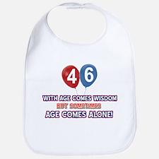 Funny 46 wisdom saying birthday Bib