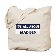 All about MADISEN Tote Bag