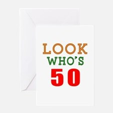 Look Who's 50 Birthday Greeting Card
