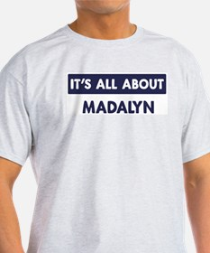 All about MADALYN T-Shirt