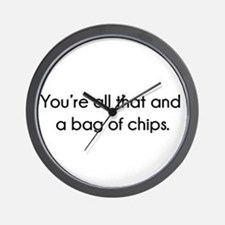 You're All That And A Bag of Chips Wall Clock