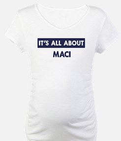 All about MACI Shirt