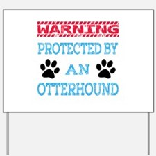 Warning Protected by an Otterhound Yard Sign