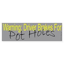 Pot Hole Bumper Bumper Sticker