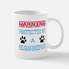 Warning Protected by a Belgian Sheepdog Mug