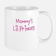 Gifts for Babies ~ Mommy's Lil Princess Mugs