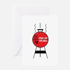 Fire Up The Grill Greeting Cards
