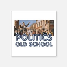 "Politics Old School Square Sticker 3"" x 3"""
