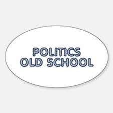 Politics Old School Decal