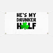He's My Drunker Half Banner