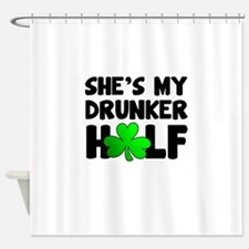 She's My Drunker Half Shower Curtain