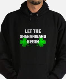 Let The Shananigans Begin Hoodie