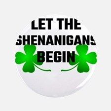 "Let The Shananigans Begin 3.5"" Button (100 pack)"