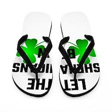 Let The Shananigans Begin Flip Flops