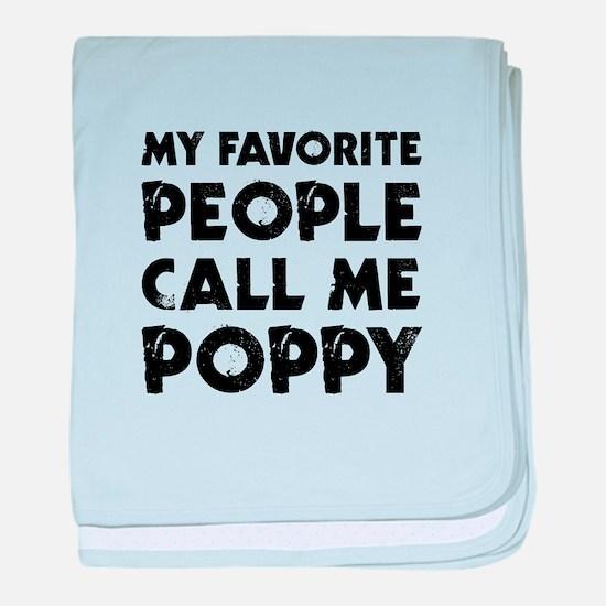 My Favorite People Call Me Poppy baby blanket