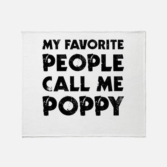 My Favorite People Call Me Poppy Throw Blanket