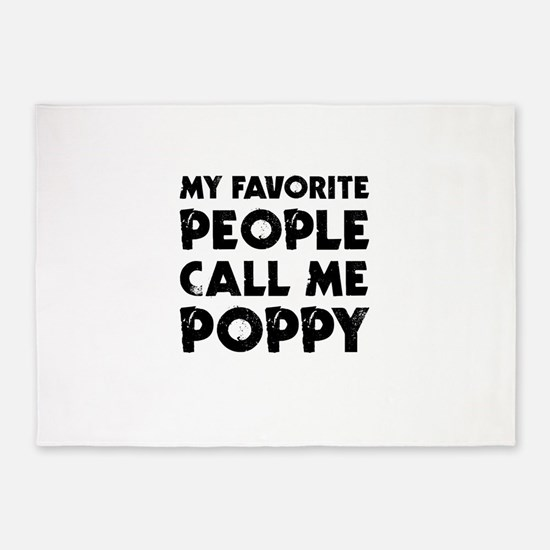 My Favorite People Call Me Poppy 5'x7'Area Rug