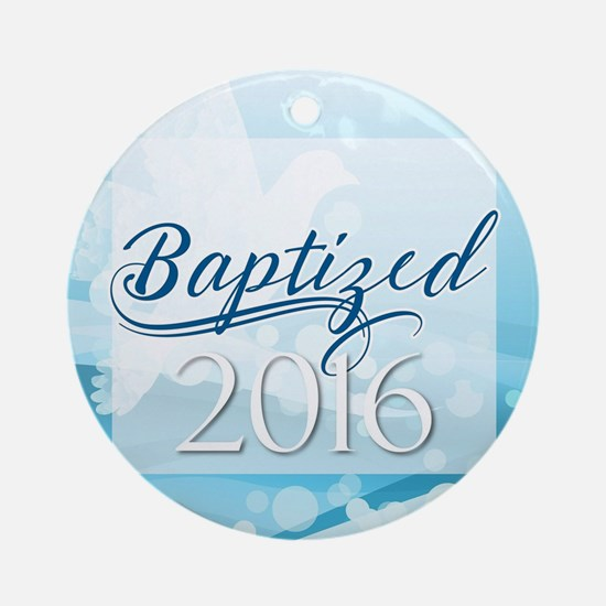 Baptized 2016 Round Ornament