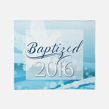 Baptized 2016 Throw Blanket
