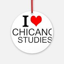 I Love Chicano Studies Round Ornament