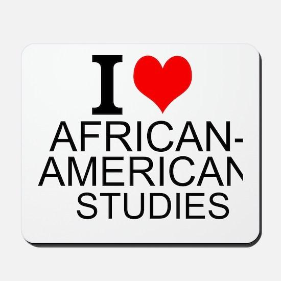 I Love African-American Studies Mousepad