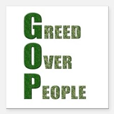 "GOP Greed Over People Square Car Magnet 3"" x 3"""