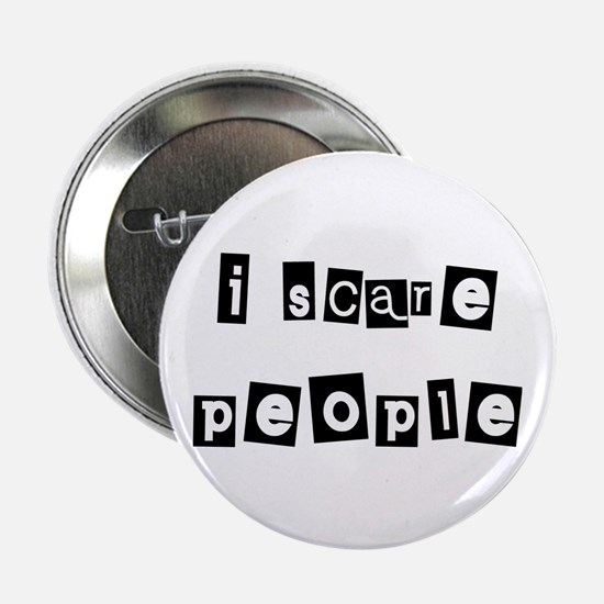 I scare people Button