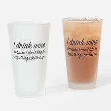 I Drink Wine Drinking Glass