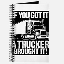 If You Bought It A Trucker Brought It. Journal