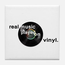 Real music is played om vinyl Tile Coaster