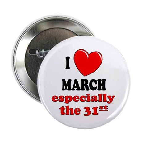 "March 31st 2.25"" Button (10 pack)"