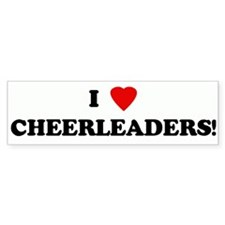 I Love CHEERLEADERS! Bumper Bumper Sticker