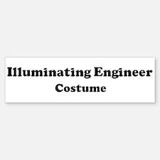 Illuminating Engineer costume Bumper Bumper Bumper Sticker