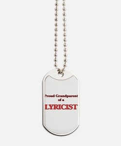Proud Grandparent of a Lyricist Dog Tags