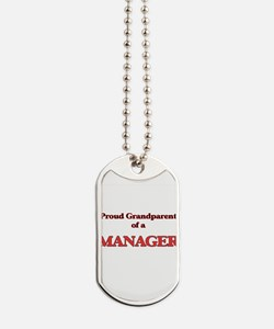 Proud Grandparent of a Manager Dog Tags