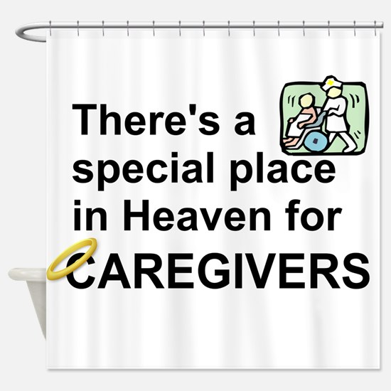 SPECIAL PLACE IN HEAVEN FOR CAREGIV Shower Curtain