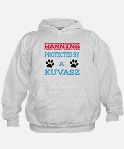 Warning Protected by a Kuvasz Hoodie
