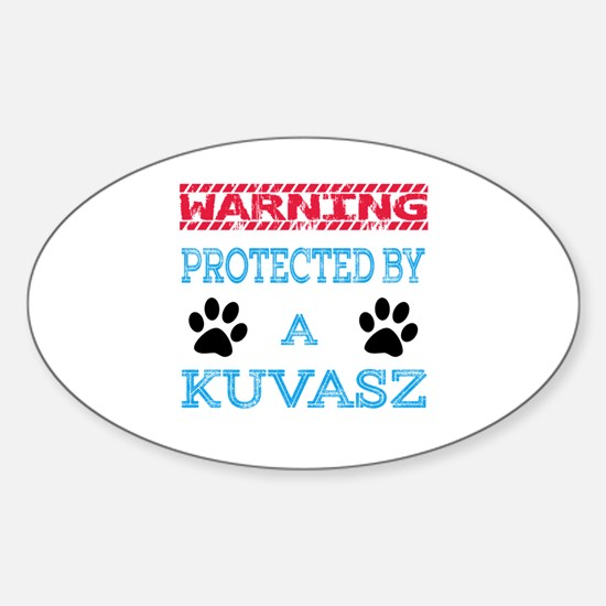 Warning Protected by a Kuvasz Sticker (Oval)