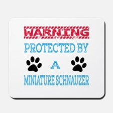 Warning Protected by a Miniature Schnauz Mousepad
