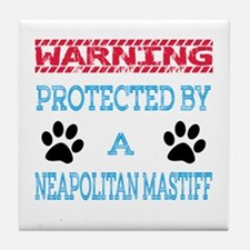 Warning Protected by a Neapolitan Mas Tile Coaster