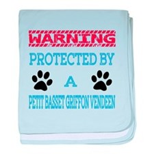 Warning Protected by a Petit Basset G baby blanket
