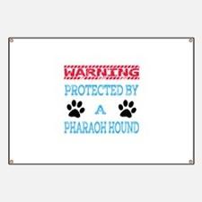 Warning Protected by a Pharaoh Hound Banner