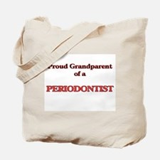 Proud Grandparent of a Periodontist Tote Bag