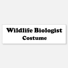 Wildlife Biologist costume Bumper Bumper Bumper Sticker